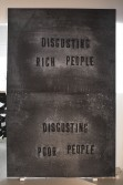 Mark Flood<br /> <i>DISGUSTING RICH PEOPLE, DISGUSTING POOR PEOPLE</i>, 2014<br /> 2 parts, Acrylic on canvas<br /> 168 x 108 inches<br /> 426.7 x 274.3 cm<br /> <br /> Booth 2.2
